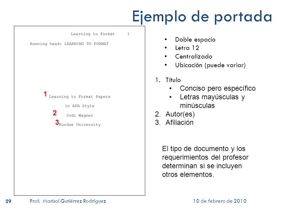 10 de febrero de 2010 Prof. Marisol Gutiérrez Rodríguez 29 Ejemplo de portada 1 1.Título Conciso pero específico Letras mayúsculas y minúsculas 2.Auto