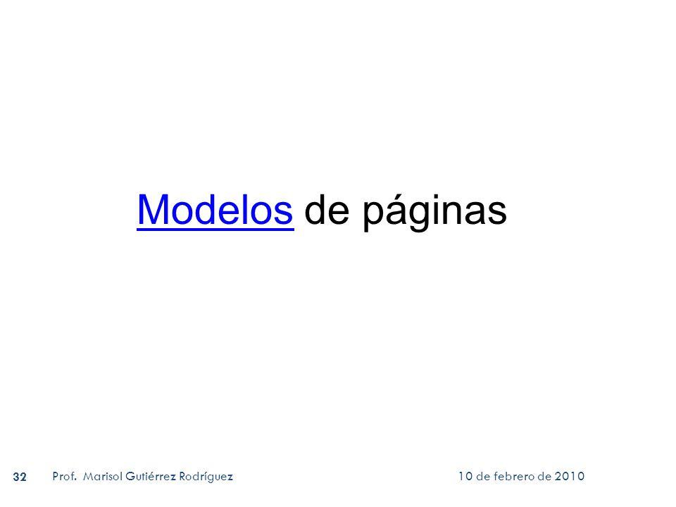 10 de febrero de 2010Prof. Marisol Gutiérrez Rodríguez 32 ModelosModelos de páginas