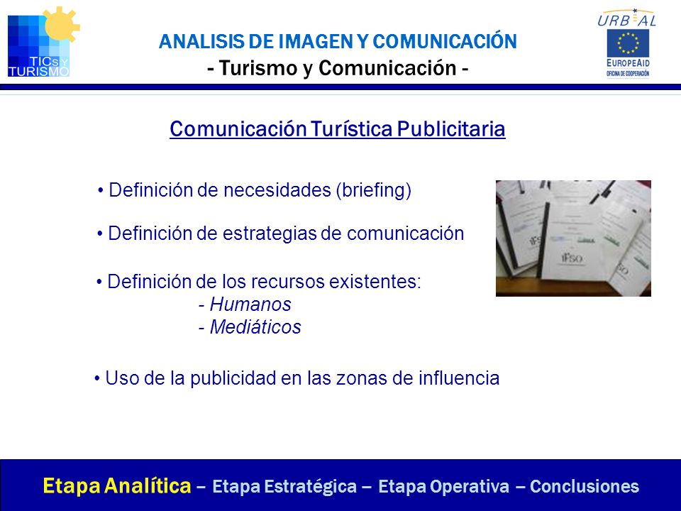 ANALISIS DE IMAGEN Y COMUNICACIÓN - Turismo y Comunicación - Comunicación Turística Publicitaria Etapa Analítica – Etapa Estratégica – Etapa Operativa
