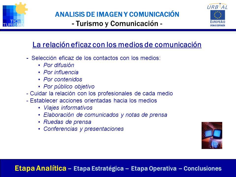 ANALISIS DE IMAGEN Y COMUNICACIÓN - Turismo y Comunicación - La relación eficaz con los medios de comunicación Etapa Analítica – Etapa Estratégica – E