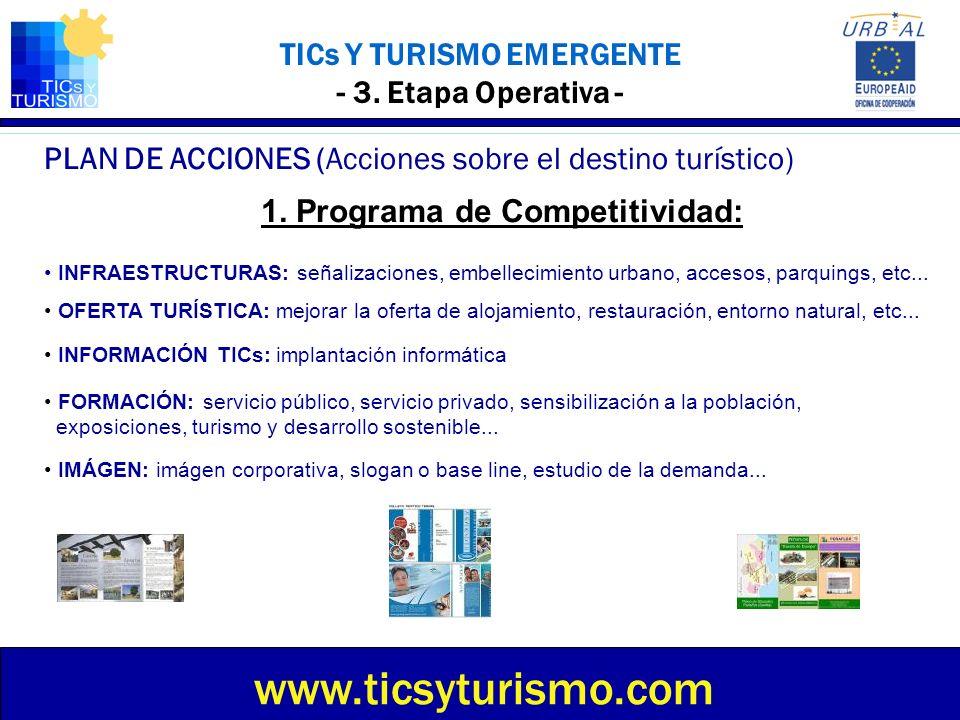 TICs Y TURISMO EMERGENTE - 3. Etapa Operativa - PLAN DE ACCIONES (Acciones sobre el destino turístico) www.ticsyturismo.com INFRAESTRUCTURAS: señaliza