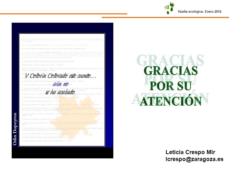 Huella ecológica. Enero 2012 Leticia Crespo Mir lcrespo@zaragoza.es