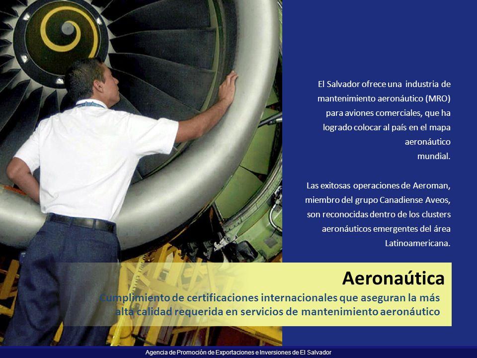 Agencia de Promoción de Exportaciones e Inversiones de El Salvador El Salvador ofrece una industria de mantenimiento aeronáutico (MRO) para aviones co