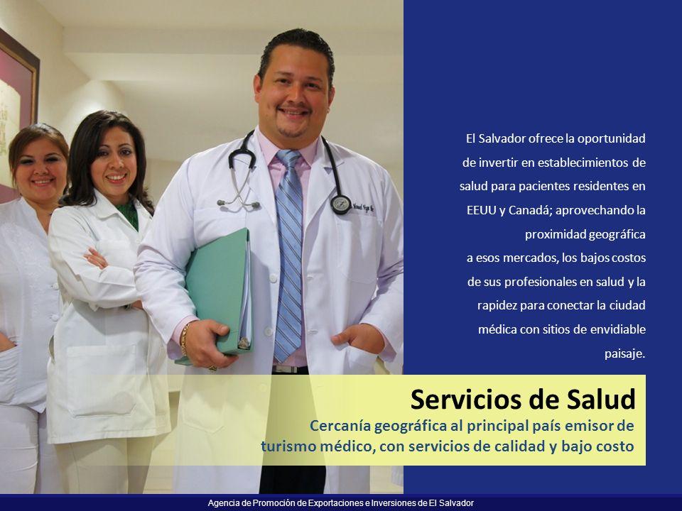 Agencia de Promoción de Exportaciones e Inversiones de El Salvador El Salvador ofrece la oportunidad de invertir en establecimientos de salud para pac