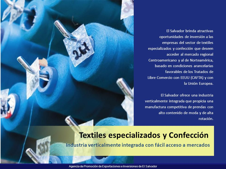 Agencia de Promoción de Exportaciones e Inversiones de El Salvador El Salvador brinda atractivas oportunidades de inversión a las empresas del sector