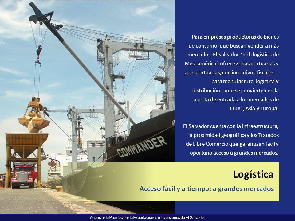 Agencia de Promoción de Exportaciones e Inversiones de El Salvador Para empresas productoras de bienes de consumo, que buscan vender a más mercados, E