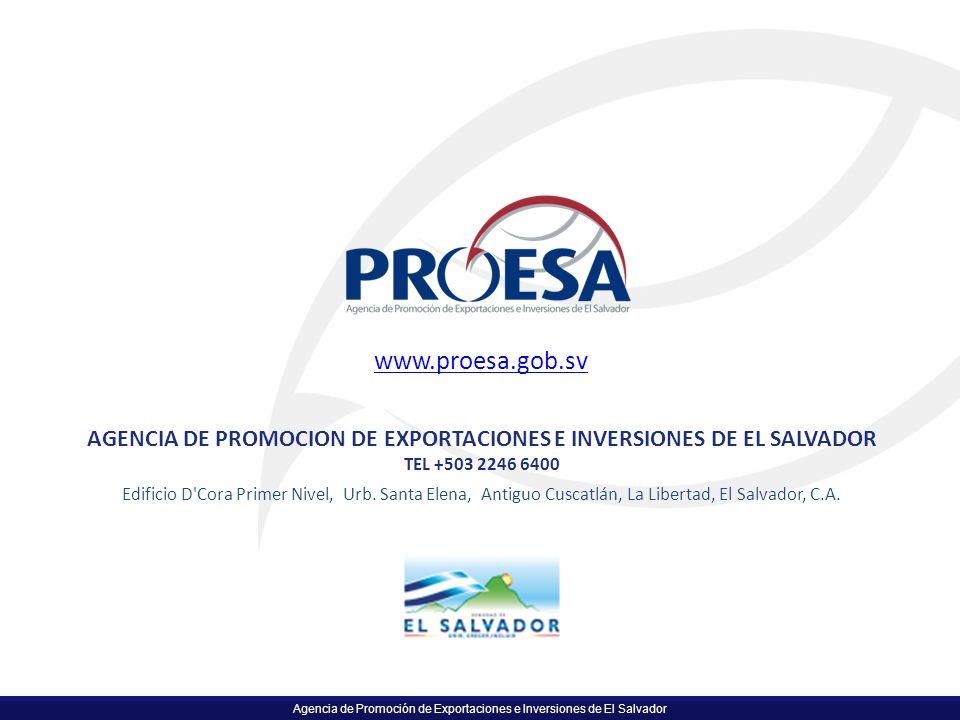 Agencia de Promoción de Exportaciones e Inversiones de El Salvador AGENCIA DE PROMOCION DE EXPORTACIONES E INVERSIONES DE EL SALVADOR TEL +503 2246 64
