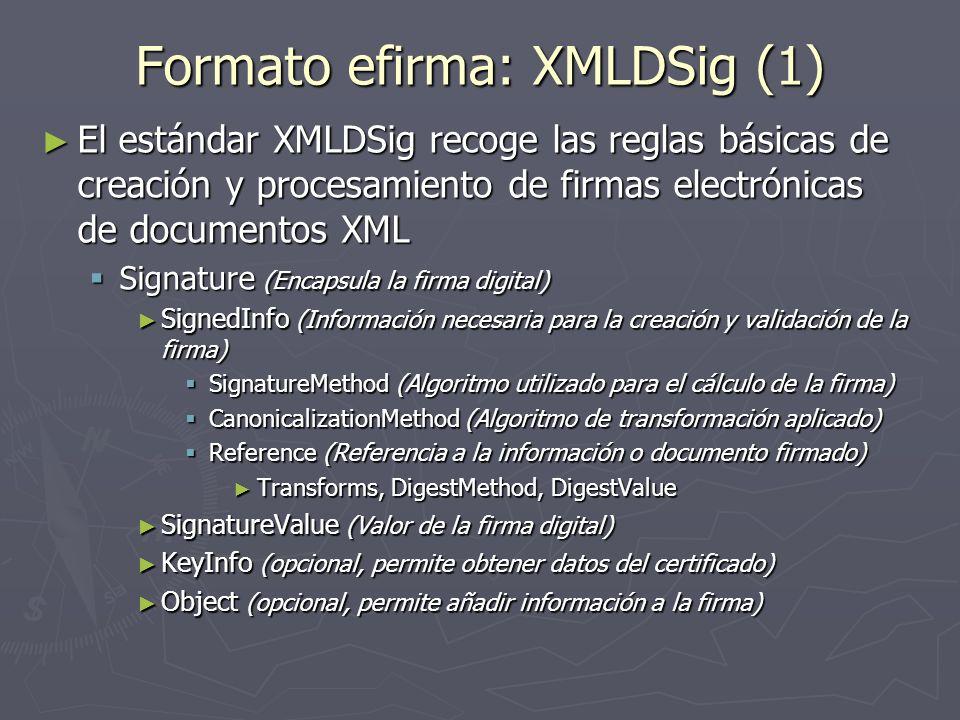 Formato efirma: XMLDSig (1) El estándar XMLDSig recoge las reglas básicas de creación y procesamiento de firmas electrónicas de documentos XML El está
