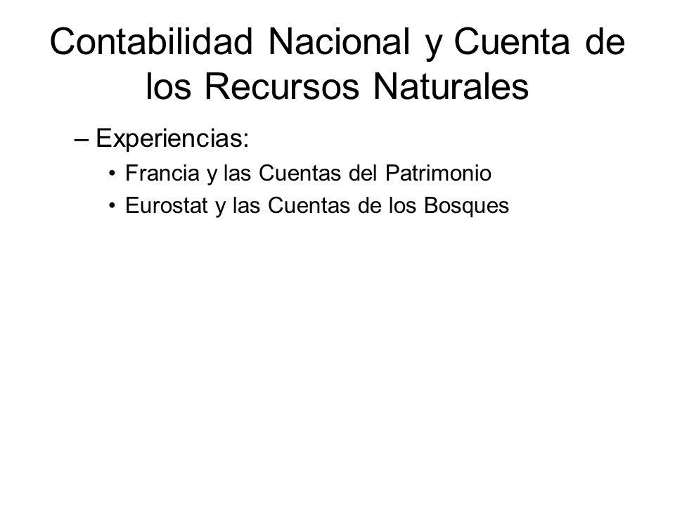 Contabilidad Nacional y Cuenta de los Recursos Naturales –Experiencias: Francia y las Cuentas del Patrimonio Eurostat y las Cuentas de los Bosques