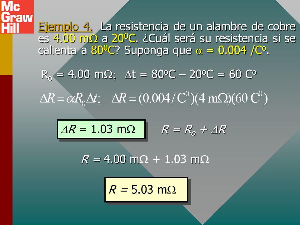 Coeficiente de temperatura Para la mayoría de los materiales, la resistencia R cambia en proporción a la resistencia inicial y al cambio en temperatur