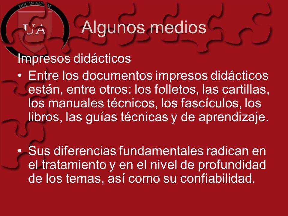 Algunos medios Impresos didácticos Entre los documentos impresos didácticos están, entre otros: los folletos, las cartillas, los manuales técnicos, lo