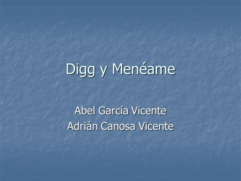 Digg y Menéame Abel García Vicente Adrián Canosa Vicente