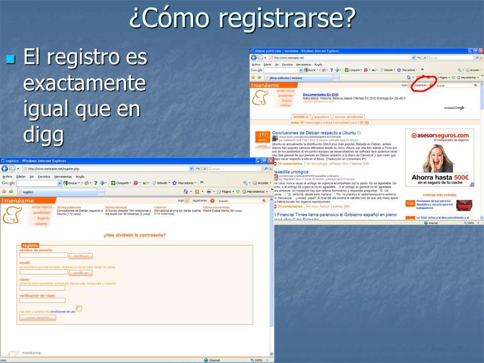 ¿Cómo registrarse? El registro es exactamente igual que en digg El registro es exactamente igual que en digg