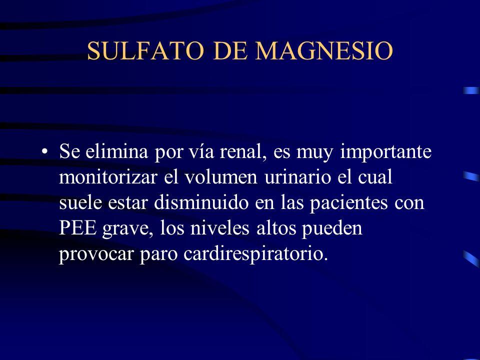 TRATAMIENTO SULFATO DE MAGNESIO Fármaco ideal en el tratamiento y profilaxis, sus efectos son anticonvulsivos y vasodilatadores. Actúa nivel periféric