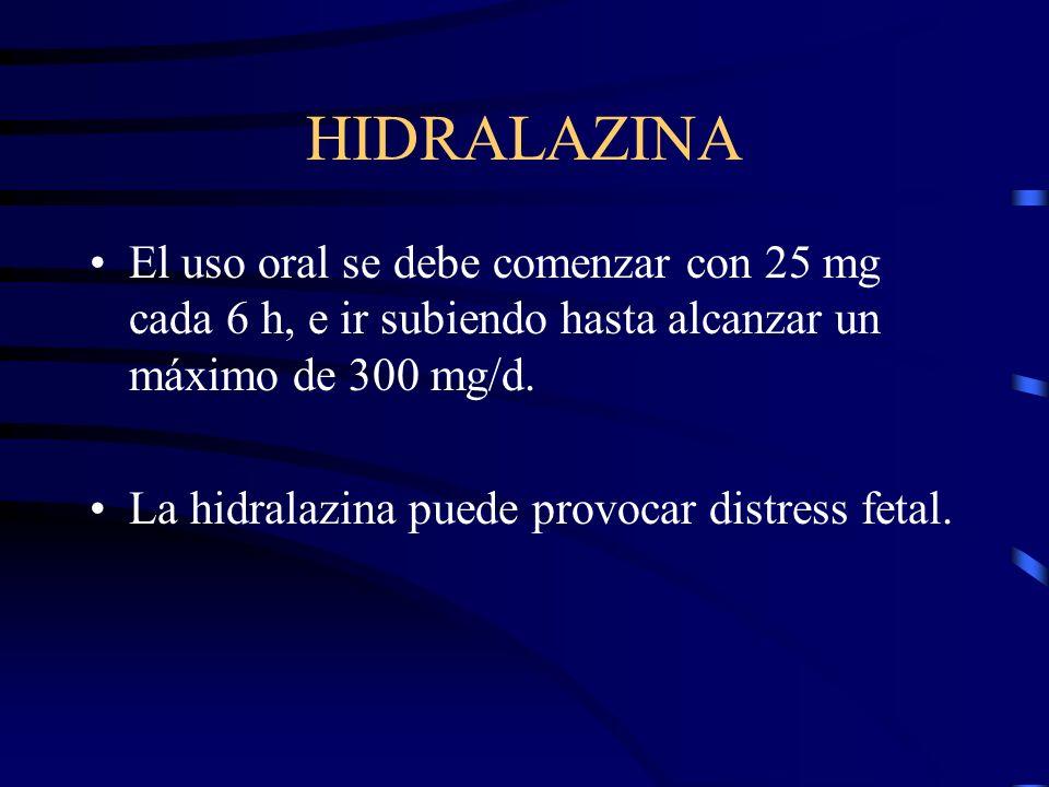 HIDRALAZINA Es un vasodilatador arteriolar, actúa directamente sobre el músculo liso, disminuyendo la resistencia vascular periférica. (antihipertensi