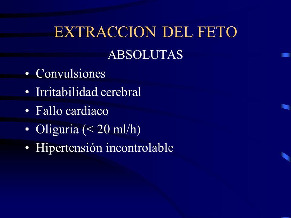 EXTRACCION DEL FETO Una vez que la tensión arterial está controlada, el siguiente punto será la decisión de terminar o no el embarazo. La decision es