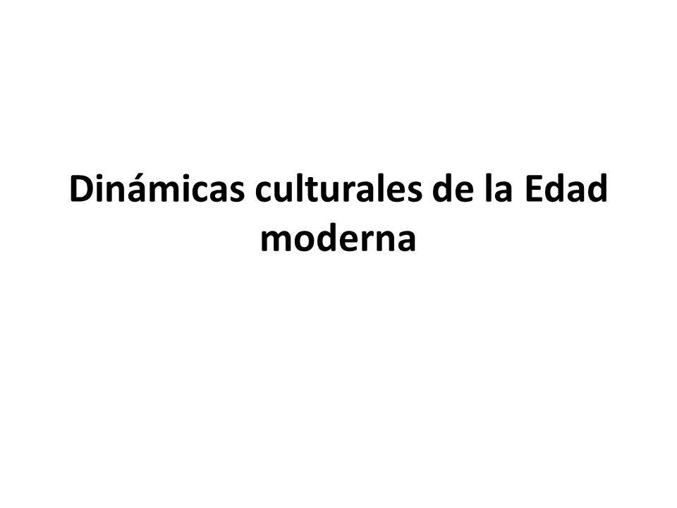 Dinámicas culturales de la Edad moderna