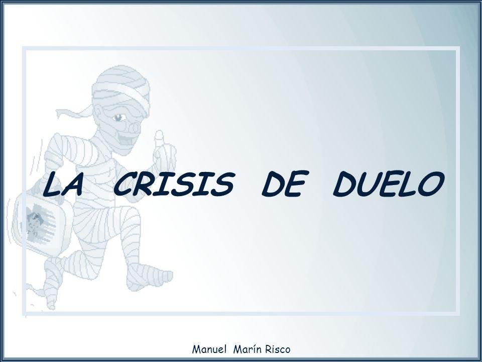 Manuel Marín Risco LA CRISIS DE DUELO