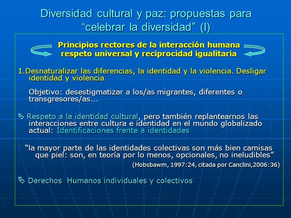Diversidad cultural y paz: propuestas para celebrar la diversidad (I) Principios rectores de la interacción humana respeto universal y reciprocidad ig