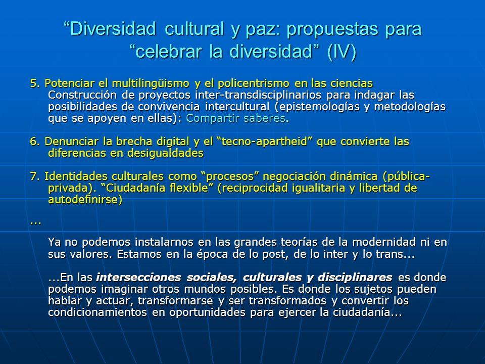 Diversidad cultural y paz: propuestas para celebrar la diversidad (IV) 5. Potenciar el multilingüismo y el policentrismo en las ciencias Construcción