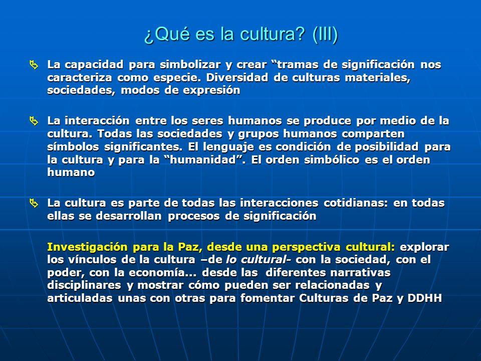 ¿Qué es la cultura? (III) La capacidad para simbolizar y crear tramas de significación nos caracteriza como especie. Diversidad de culturas materiales