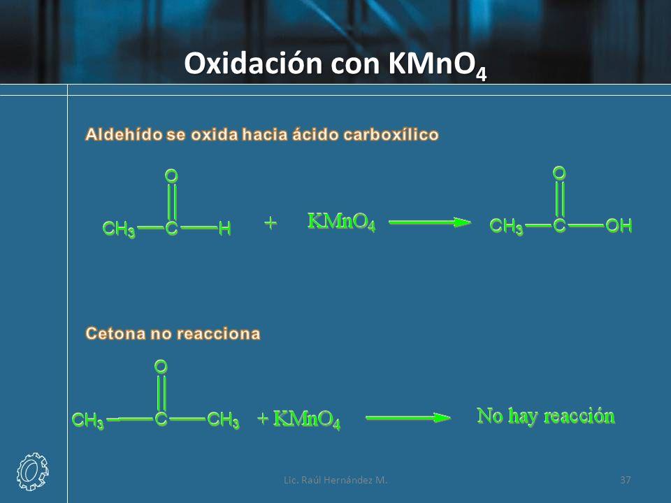 Oxidación con KMnO 4 37Lic. Raúl Hernández M.