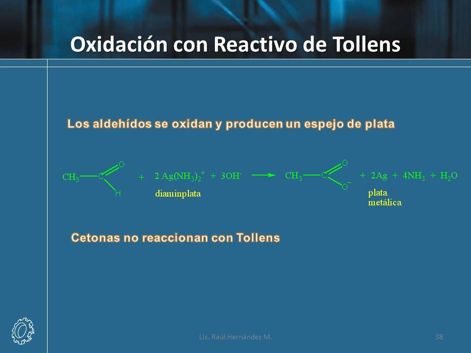 Oxidación con Reactivo de Tollens Lic. Raúl Hernández M.38