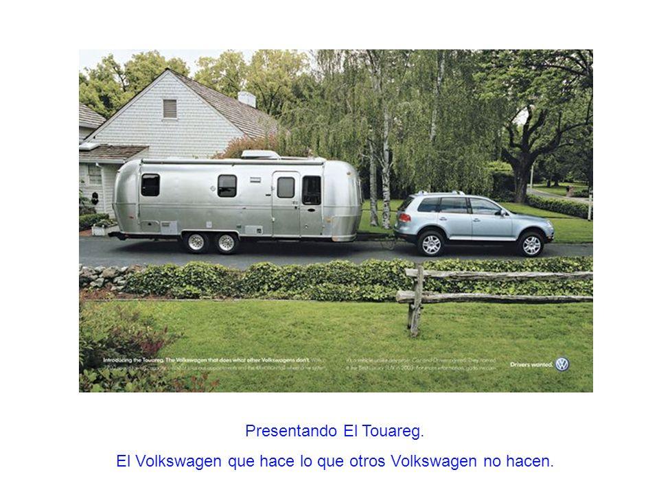 Presentando El Touareg. El Volkswagen que hace lo que otros Volkswagen no hacen.