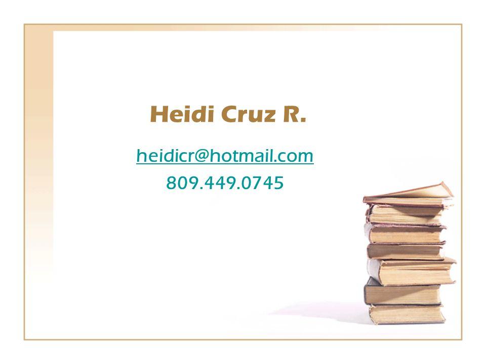 Heidi Cruz R. heidicr@hotmail.com 809.449.0745