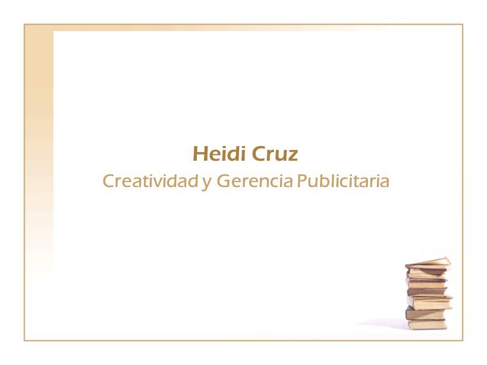 Heidi Cruz Creatividad y Gerencia Publicitaria