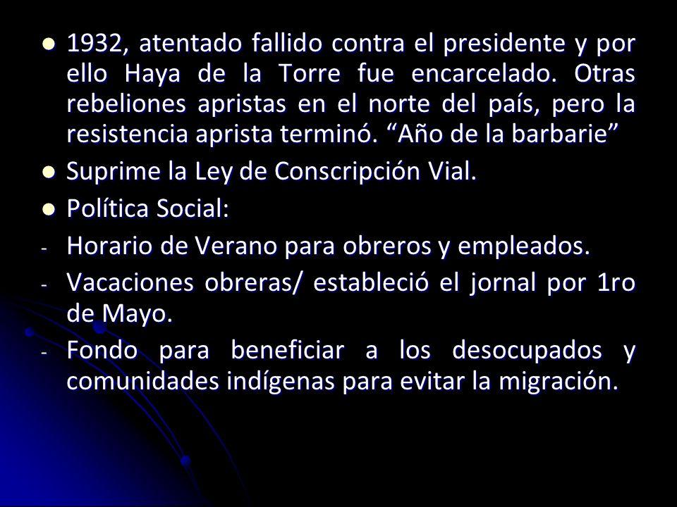SANCHEZ CERRO 1931- 1933 Se sublevó contra Leguía Se sublevó contra Leguía Candidatos: Víctor Haya de la Torre (APRA- clase obrera y media baja) y Sán