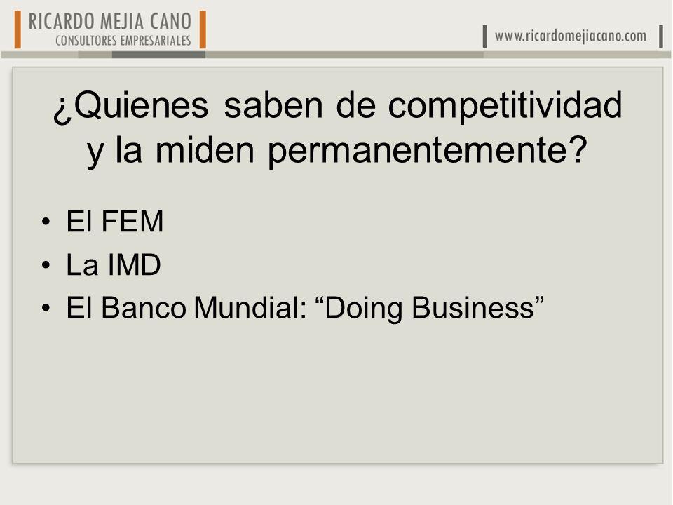 ¿Quienes saben de competitividad y la miden permanentemente.