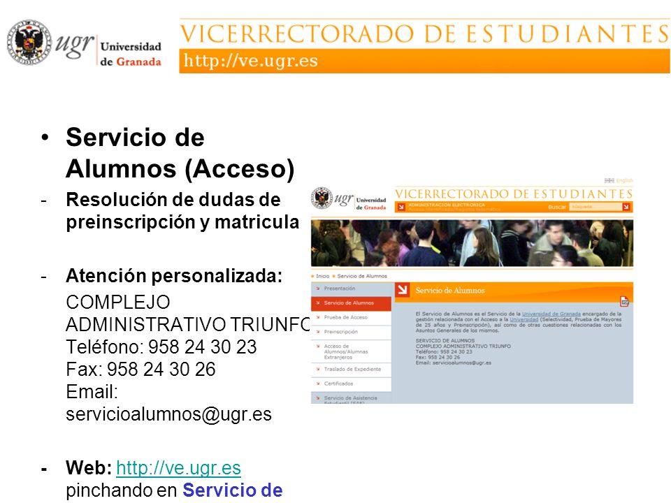 Servicio de Alumnos (Acceso) -Resolución de dudas de preinscripción y matricula -Atención personalizada: COMPLEJO ADMINISTRATIVO TRIUNFO Teléfono: 958