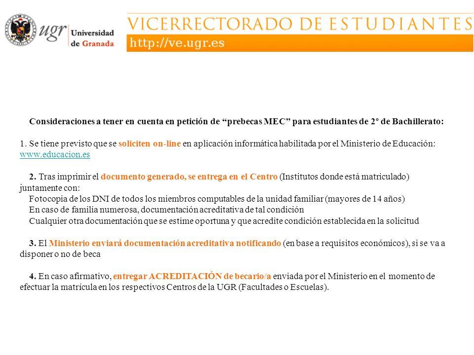 Consideraciones a tener en cuenta en petición de prebecas MEC para estudiantes de 2º de Bachillerato: 1.Se tiene previsto que se soliciten on-line en