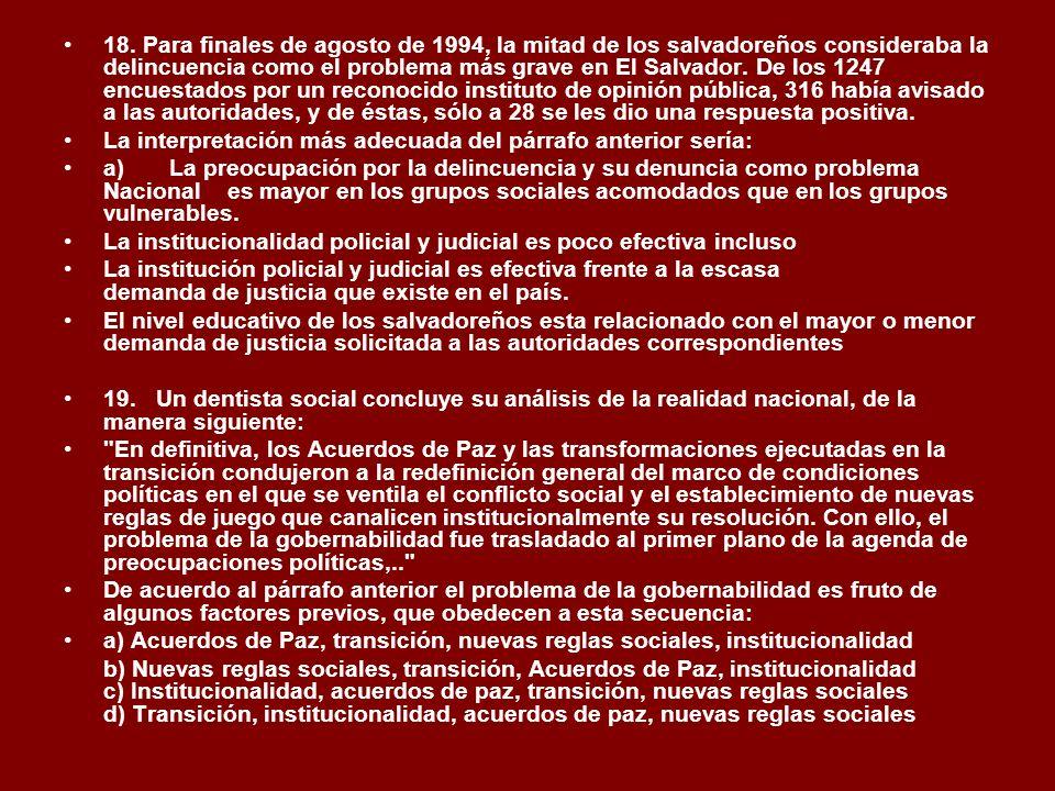 18. Para finales de agosto de 1994, la mitad de los salvadoreños consideraba la delincuencia como el problema más grave en El Salvador. De los 1247 en