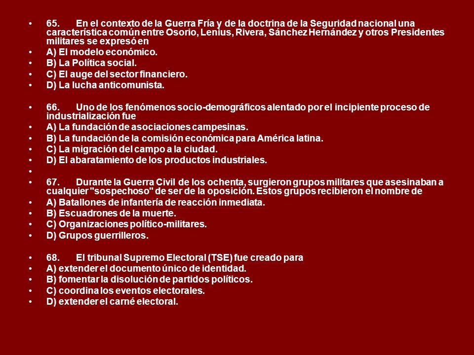 65.En el contexto de la Guerra Fría y de la doctrina de la Seguridad nacional una característica común entre Osorio, Lenius, Rivera, Sánchez Hernández