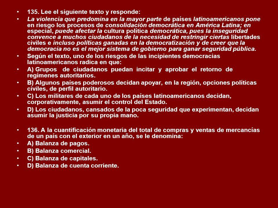 135. Lee el siguiente texto y responde: La violencia que predomina en la mayor parte de países latinoamericanos pone en riesgo los procesos de consoli