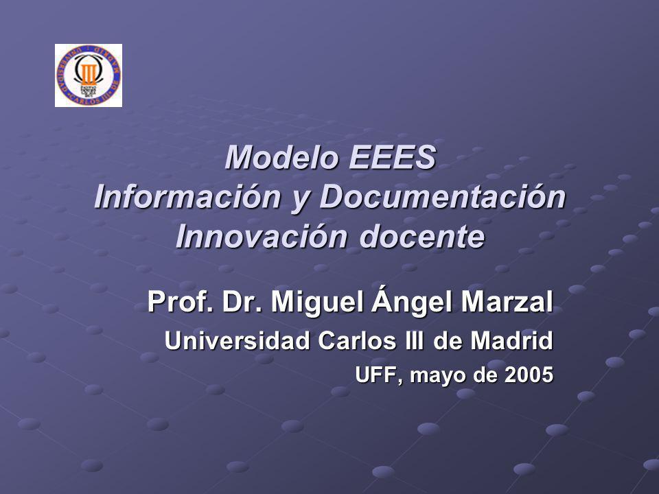 Modelo EEES Información y Documentación Innovación docente Prof.