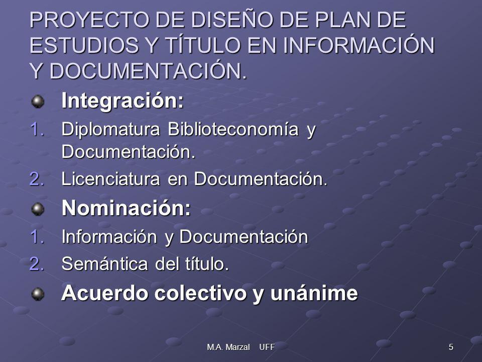 5M.A. Marzal UFF PROYECTO DE DISEÑO DE PLAN DE ESTUDIOS Y TÍTULO EN INFORMACIÓN Y DOCUMENTACIÓN.