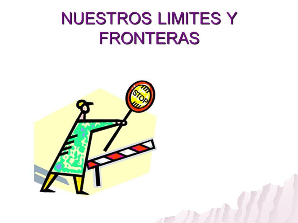NUESTROS LIMITES Y FRONTERAS