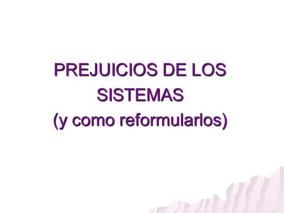 PREJUICIOS DE LOS SISTEMAS (y como reformularlos)