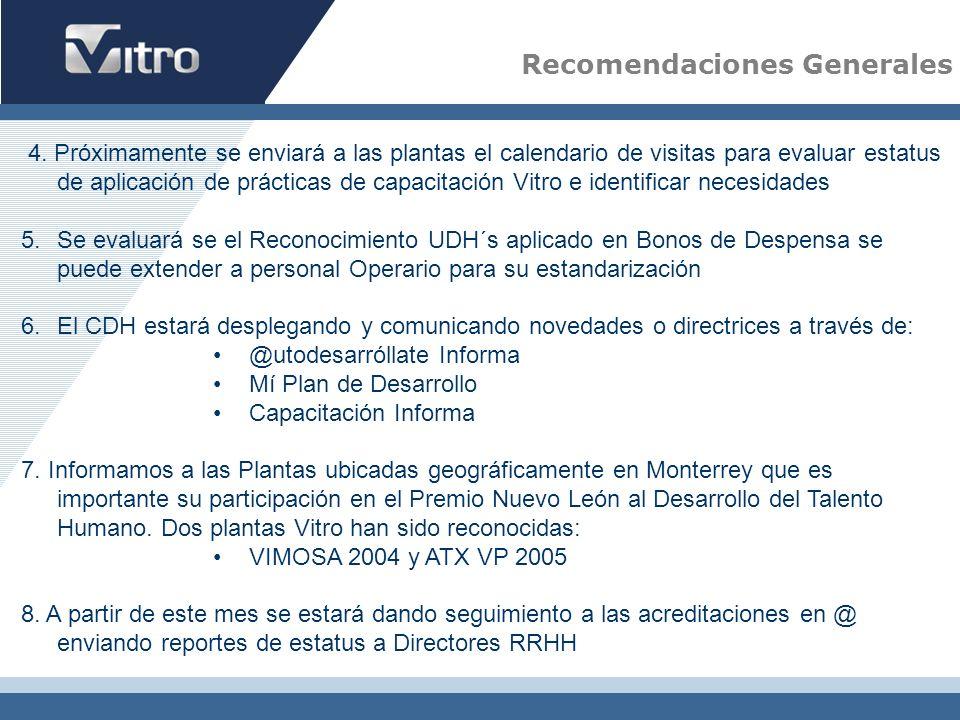 4. Próximamente se enviará a las plantas el calendario de visitas para evaluar estatus de aplicación de prácticas de capacitación Vitro e identificar