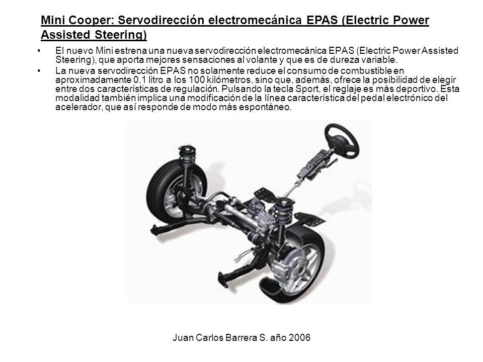 Juan Carlos Barrera S. año 2006 El nuevo Mini estrena una nueva servodirección electromecánica EPAS (Electric Power Assisted Steering), que aporta mej