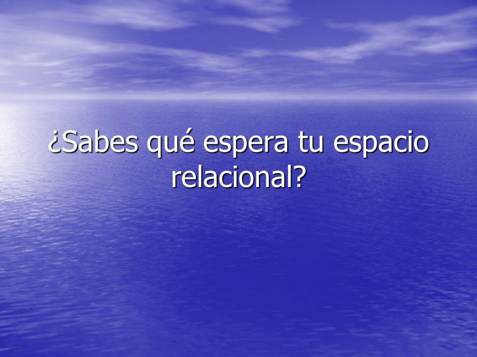 ¿Sabes qué espera tu espacio relacional?