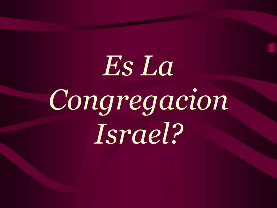 Es La Congregacion Israel?