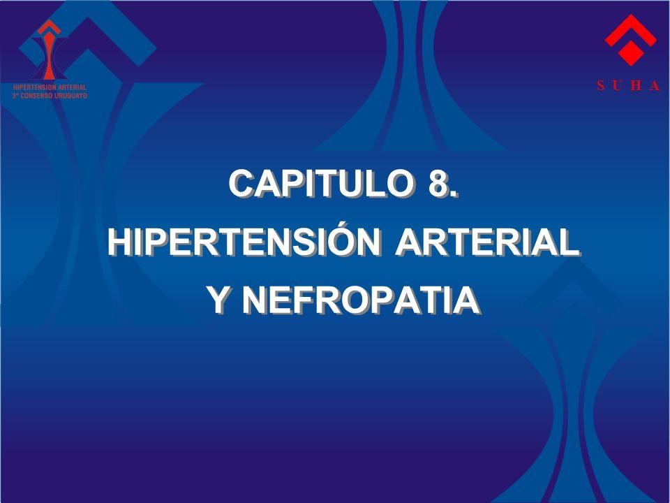 CAPITULO 8. HIPERTENSIÓN ARTERIAL Y NEFROPATIA S U H A