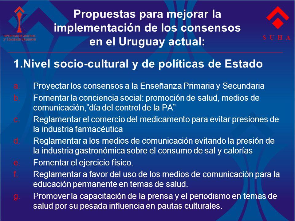 Propuestas para mejorar la implementación de los consensos en el Uruguay actual: 1.Nivel socio-cultural y de políticas de Estado a.Proyectar los conse