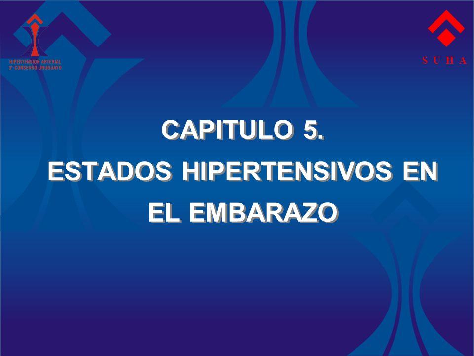 CAPITULO 5. ESTADOS HIPERTENSIVOS EN EL EMBARAZO S U H A