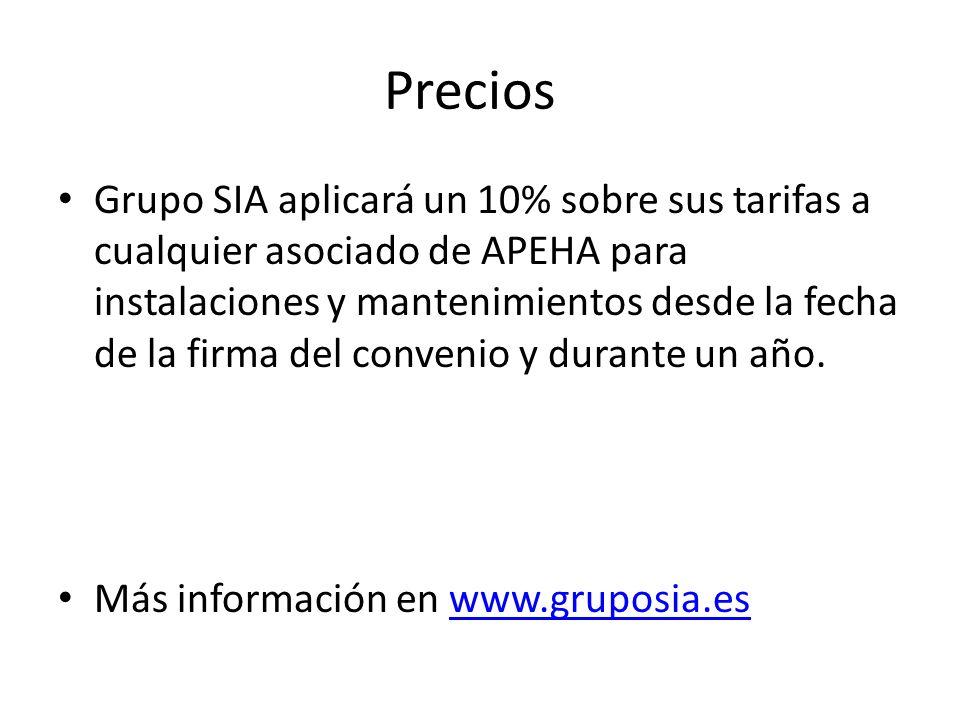 Precios Grupo SIA aplicará un 10% sobre sus tarifas a cualquier asociado de APEHA para instalaciones y mantenimientos desde la fecha de la firma del convenio y durante un año.
