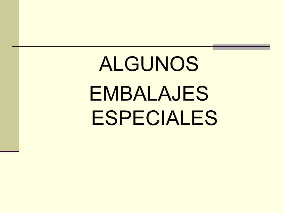 ALGUNOS EMBALAJES ESPECIALES